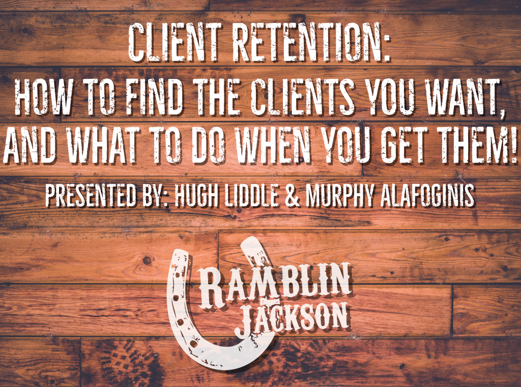 Find The Clients YOU Want, and What To Do When You Get Them! [event]