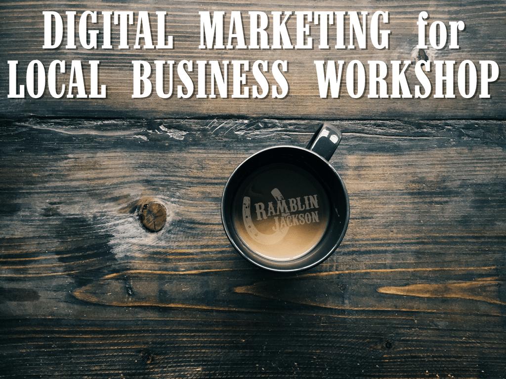 Digital Marketing for Local Business Workshop [event]