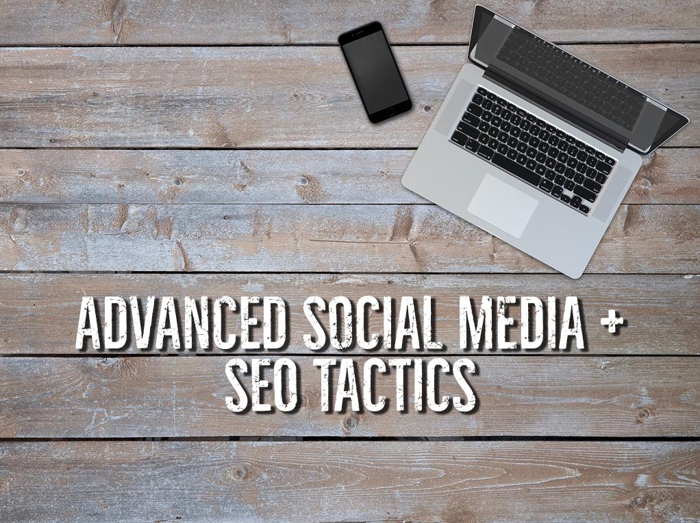 Advanced Social Media + SEO Tactics [event]