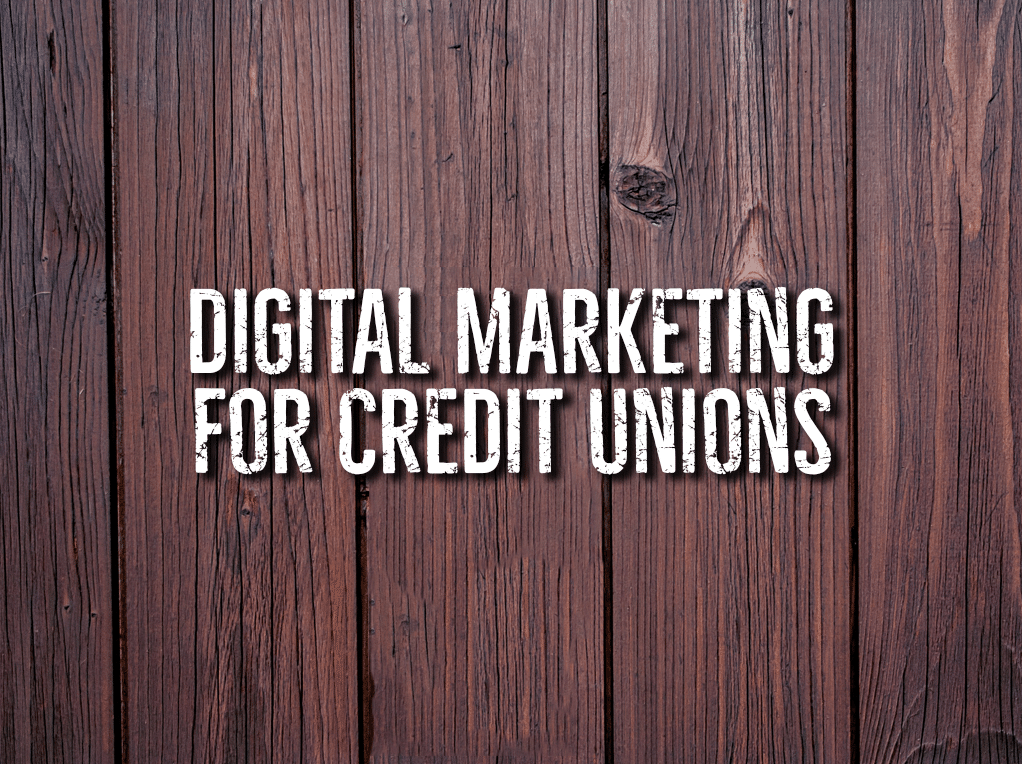Digital Marketing for Credit Unions [event]