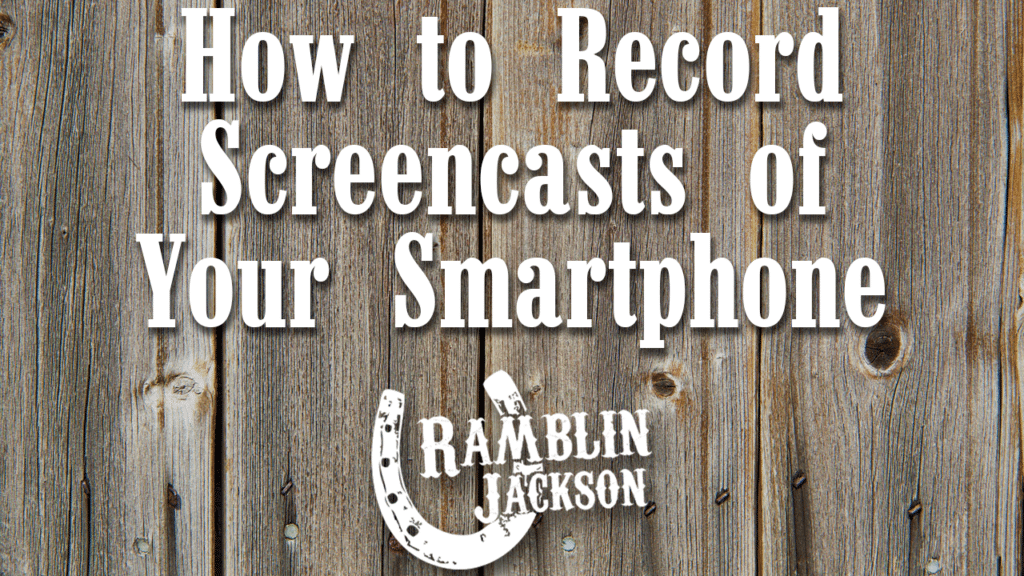 How to Record Screencasts of Your Smartphone [video]