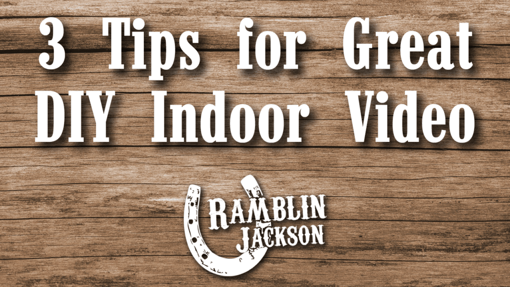 Three Tips for Shooting Better DIY Video Indoors