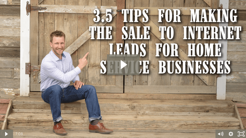 3.5 Tips For Making The Sale To Internet Leads For Home Service Businesses [video]