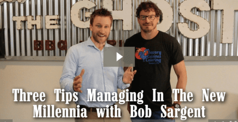 Three Tips for Managing In The New Millennia with Bob Sargent [video]