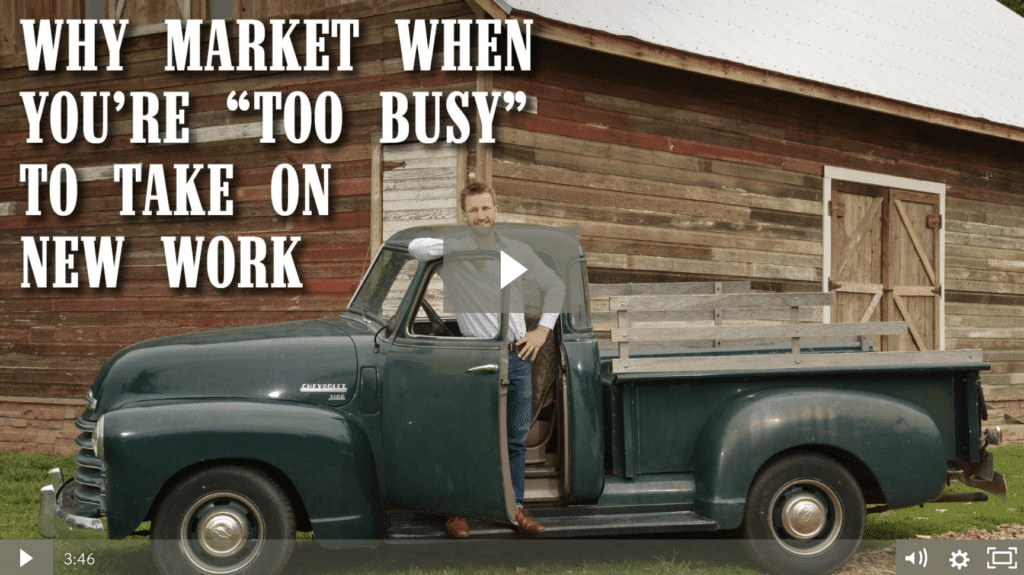 """Why Market When You're """"Too Busy"""" To Take On New Work [video]"""