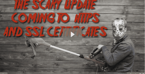 The Scary Update Coming to HTTPS and SSL Certificates [video]