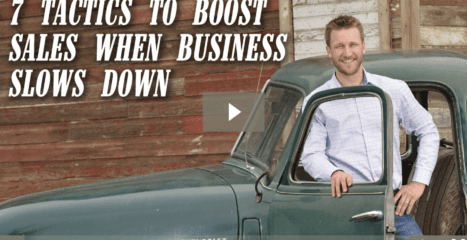 7 Tactics To Boost Your Sales When Business Slows WAYYY Down [video]