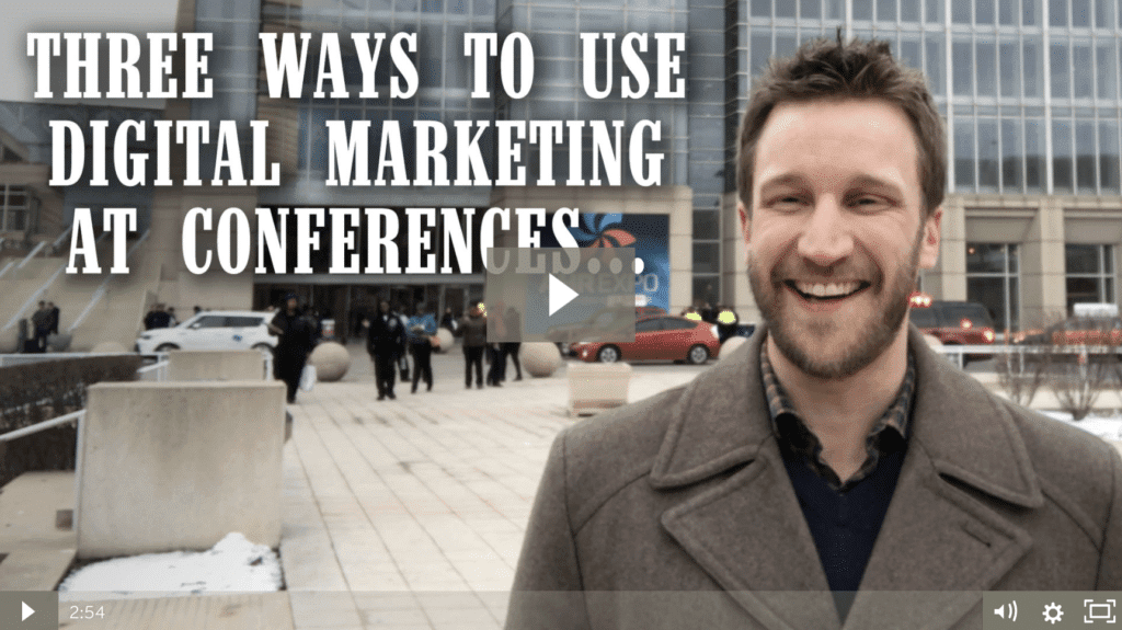 3 Ways to Use Digital Marketing at Conferences & Trade Shows WITHOUT Even Attending Them… [video]