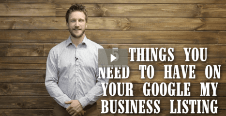 5 Things You Need to Have On Your Google My Business Listing [video]