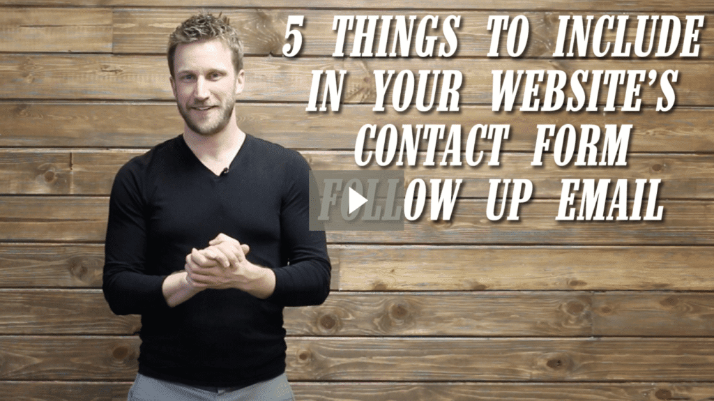 5 Things to Include in Your Website's Contact Form Follow Up Email [video]