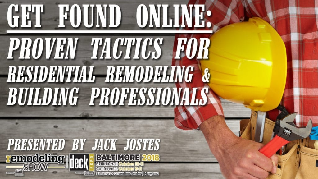 Get Found Online: Proven Tactics for Residential Remodeling & Building Professionals