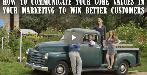 How To Communicate Your Core Values In Your Marketing To Win Better Customers