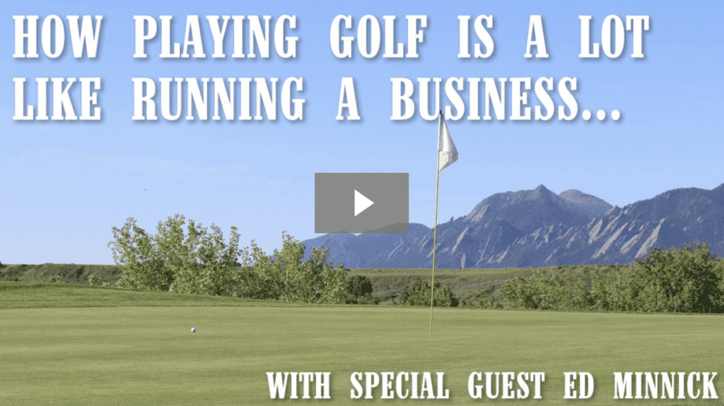 How Playing Golf is a lot Like Running a Business [video]