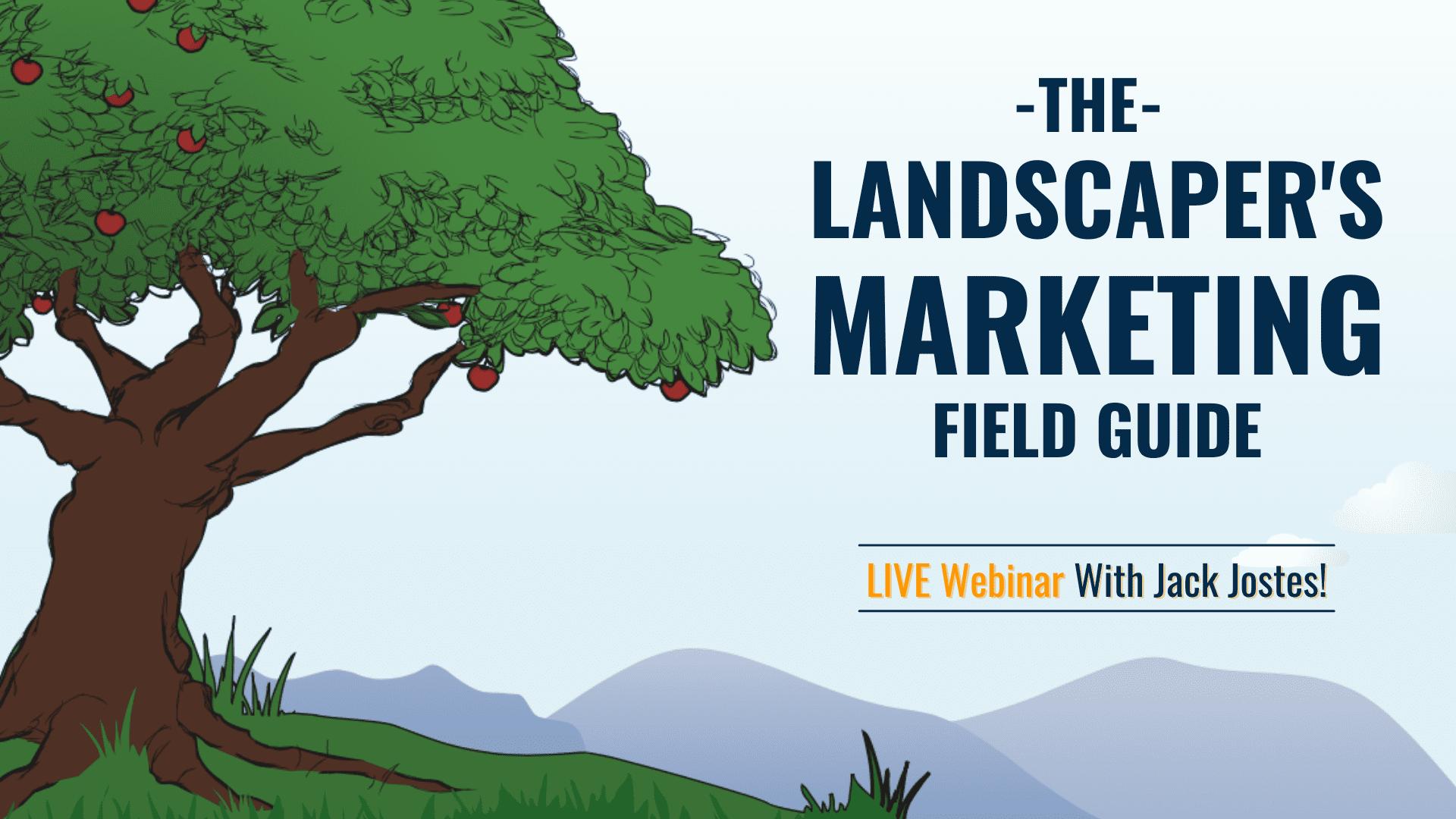 The Landscaper's Marketing Field Guide